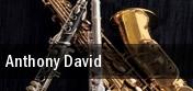Anthony David tickets