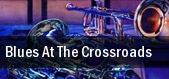 Blues At The Crossroads tickets