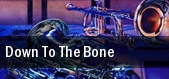 Down To The Bone tickets