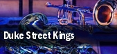 Duke Street Kings tickets