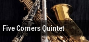 Five Corners Quintet tickets