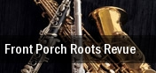 Front Porch Roots Revue tickets