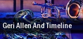 Geri Allen And Timeline tickets