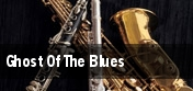 Ghost Of The Blues tickets