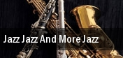 Jazz, Jazz and more Jazz tickets
