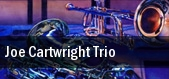 Joe Cartwright Trio Blue Room tickets