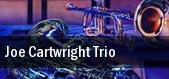 Joe Cartwright Trio Blue Room tickets