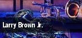 Larry Brown Jr. tickets