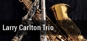 Larry Carlton Trio Kuumbwa Jazz Center tickets