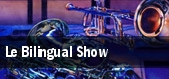 Le Bilingual Show tickets