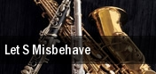 Let s Misbehave tickets