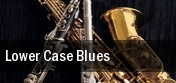 Lower Case Blues tickets