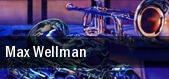 Max Wellman tickets