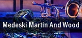 Medeski, Martin and Wood tickets