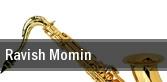 Ravish Momin tickets