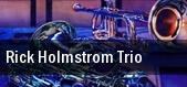 Rick Holmstrom Trio tickets