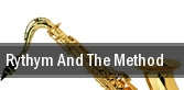 Rythym And The Method tickets