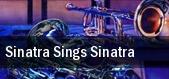 Sinatra Sings Sinatra tickets