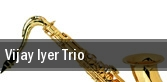 Vijay Iyer Trio Loeb Playhouse tickets