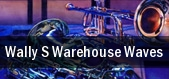 Wally s Warehouse Waves tickets