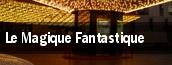 Le Magique Fantastique tickets