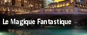 Le Magique Fantastique Windows at Bally's Las Vegas tickets