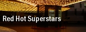 Red Hot Superstars Reno tickets