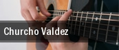 Churcho Valdez tickets