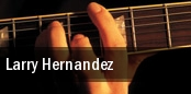 Larry Hernandez tickets