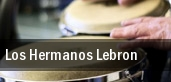 Los Hermanos Lebron tickets