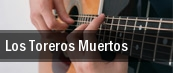 Los Toreros Muertos tickets