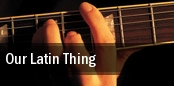 Our Latin Thing Capitol Theatre tickets