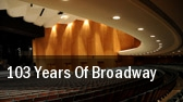 103 Years Of Broadway tickets
