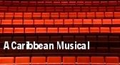 A Caribbean Musical tickets