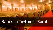 Babes In Toyland - Band Julie Rogers Theatre tickets