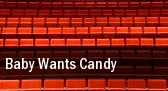 Baby Wants Candy tickets