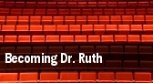 Becoming Dr. Ruth tickets