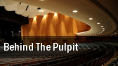 Behind the Pulpit Lyric Opera House tickets