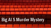 Big Al s Murder Mystery tickets
