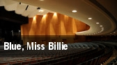 Blue, Miss Billie tickets