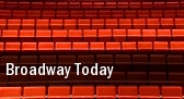 Broadway Today Fred Kavli Theatre tickets