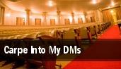 Carpe Into My DMs tickets
