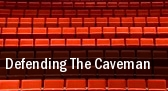 Defending The Caveman Van Wezel Performing Arts Hall tickets