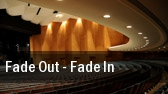 Fade Out - Fade In tickets
