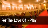 For The Love Of  - Play tickets