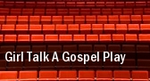 Girl Talk a Gospel Play Caleb Auditorium tickets