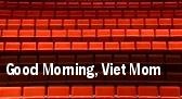 Good Morning, Viet Mom tickets