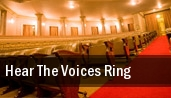 Hear The Voices Ring tickets