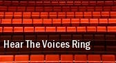 Hear The Voices Ring Saenger Theatre tickets