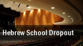 Hebrew School Dropout tickets